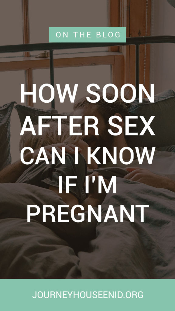 how soon after sex can I know if I'm pregnant