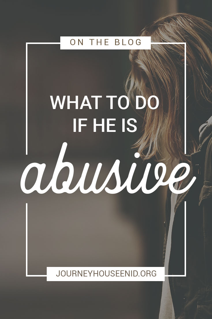 What to do if he is abusive